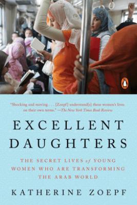 Excellent Daughters - Katherine Zoepf