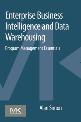 Enterprise Business Intelligence and Data Warehousing - Alan Simon pdf download