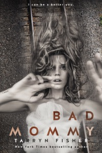 Bad Mommy - Tarryn Fisher pdf download