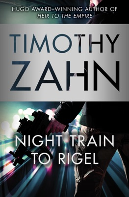 Night Train to Rigel - Timothy Zahn pdf download