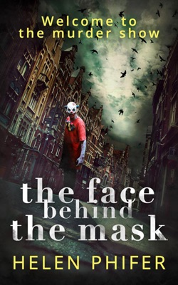The Face Behind the Mask (The Annie Graham Crime Series, Book 6) - Helen Phifer pdf download