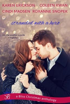 Stranded with a Hero - Karen Erickson, Coleen Kwan, Cindi Madsen & Roxanne Snopek pdf download