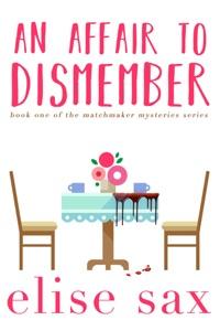 An Affair to Dismember - Elise Sax pdf download