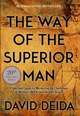 The Way of the Superior Man - David Deida pdf download