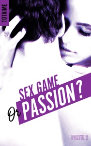 Sex game or passion ? - Partie 2 - Totaime pdf download