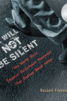 We Will Not Be Silent - Russell Freedman