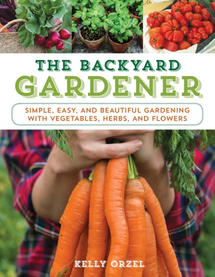 The Backyard Gardener by Kelly Orzel PDF Download