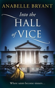 Into the Hall of Vice (Bastards of London, Book 2) - Anabelle Bryant pdf download