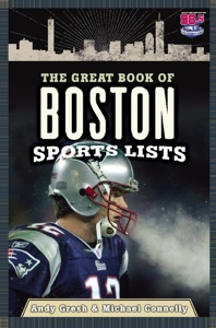The Great Book of Boston Sports Lists - Andy Gresh & Michael Connelly pdf download
