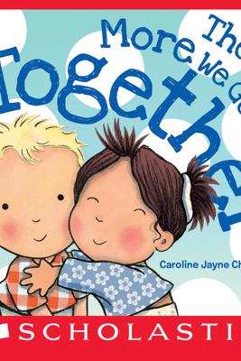 The More We Get Together - Caroline Jayne Church
