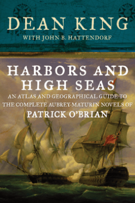 Harbors and High Seas - Dean King & John B. Hattendorf