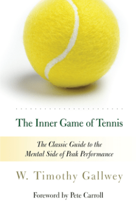 The Inner Game of Tennis - W. Timothy Gallwey & Zach Kleinman