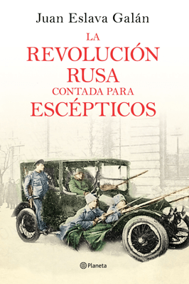 La Revolución rusa contada para escépticos - Juan Eslava Galán pdf download