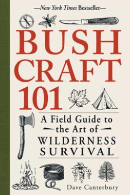 Bushcraft 101 - Dave Canterbury