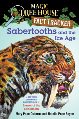Sabertooths and the Ice Age - Mary Pope Osborne, Natalie Pope Boyce & Sal Murdocca