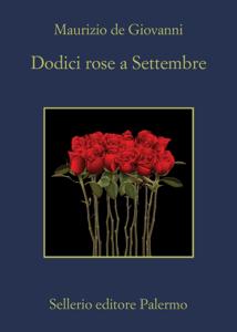 Dodici rose a Settembre - Maurizio De Giovanni pdf download