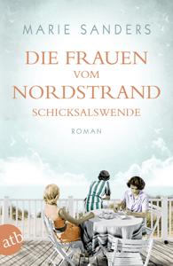 Die Frauen vom Nordstrand. Schicksalswende - Marie Sanders pdf download