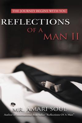 Reflections Of A Man II - Mr. Amari Soul