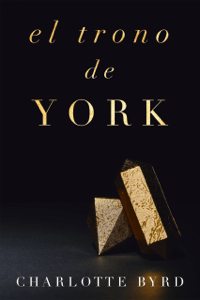 El trono de York - Charlotte Byrd pdf download