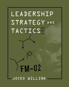 Leadership Strategy and Tactics - Jocko Willink pdf download