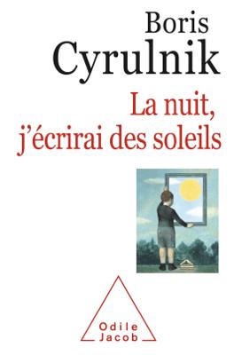 La nuit, j'écrirai des soleils - Boris Cyrulnik pdf download