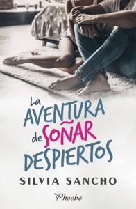 La aventura de soñar despiertos - Silvia Sancho pdf download