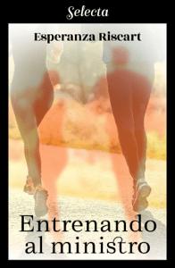 Entrenando al ministro - Esperanza Riscart pdf download