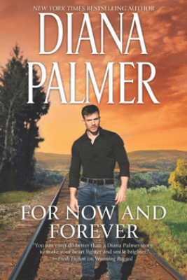 For Now and Forever - Diana Palmer