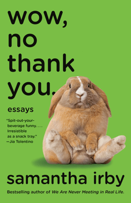 Wow, No Thank You. - Samantha Irby pdf download