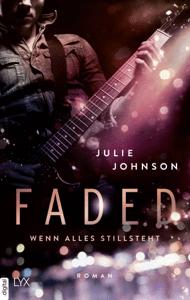 Faded - Wenn alles stillsteht - Julie Johnson pdf download