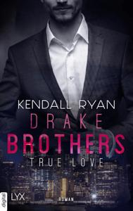 True Love - Drake Brothers - Kendall Ryan pdf download