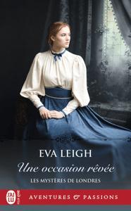 Les Mystères de Londres (Tome 2) - Une occasion rêvée - Eva Leigh pdf download