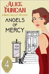 Angels of Mercy (A Mercy Allcutt Mystery, Book 4) - Alice Duncan pdf download