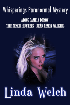 Whisperings Paranormal Mystery Along Came a Demon The Demon Hunters Dead Demon Walking - Linda Welch