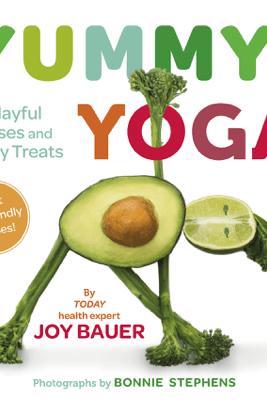 Yummy Yoga - Joy Bauer & Bonnie Stephens