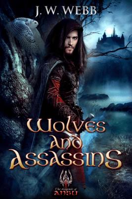 Wolves and Assassins: A Legends of Ansu fantasy - JW Webb