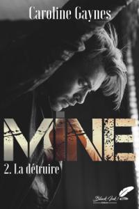 Mine, tome 2 : La détruire - Caroline Gaynes pdf download