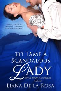 To Tame a Scandalous Lady - Liana De la Rosa pdf download