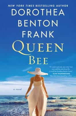 Queen Bee - Dorothea Benton Frank pdf download