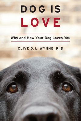 Dog Is Love - Clive D.L. Wynne