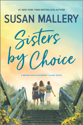 Sisters by Choice - Susan Mallery pdf download