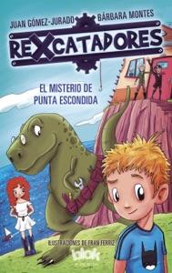 El misterio de Punta Escondida (Rexcatadores 1) - Juan Gómez-Jurado & Bárbara Montes pdf download
