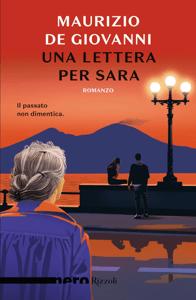 Una lettera per Sara (Nero Rizzoli) - Maurizio De Giovanni pdf download