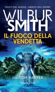 Il fuoco della vendetta - Wilbur Smith pdf download