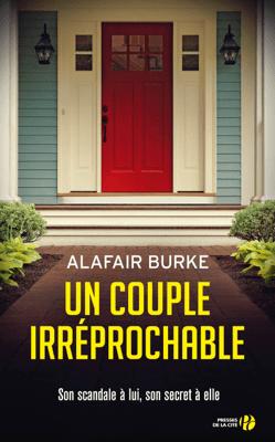 Un couple irréprochable - Alafair Burke pdf download