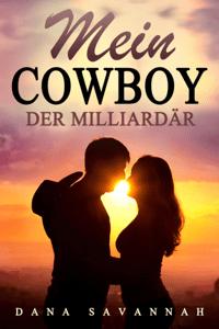 Mein Cowboy, der Milliardär - Dana Savannah pdf download