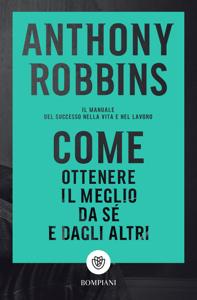 Come ottenere il meglio da sé e dagli altri - Anthony Robbins pdf download