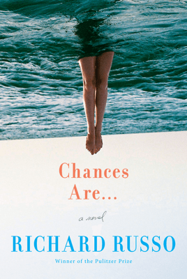Chances Are . . . - Richard Russo pdf download