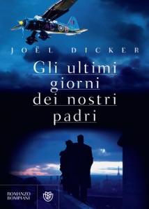 Gli ultimi giorni dei nostri padri - Joël Dicker pdf download
