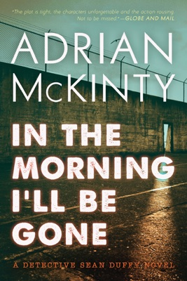 In the Morning I'll Be Gone - Adrian McKinty pdf download